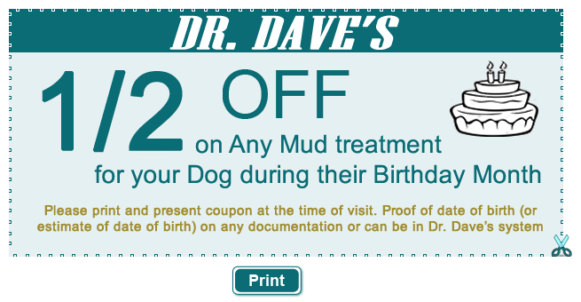 1/2 off on any mud treatment for your dog during their birthday month coupon